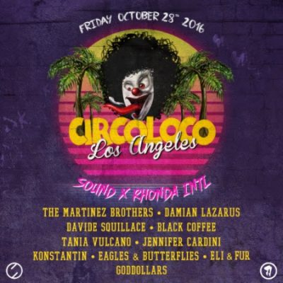 Circoloco Los Angeles - October 28, 2016