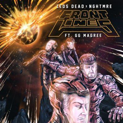 Zeds Dead & NGHTMRE - Frontlines (ft. GG Magree)