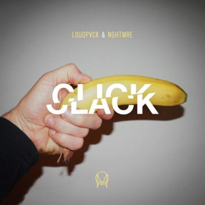 LOUDPVCK & NGHTMRE - Click Clack