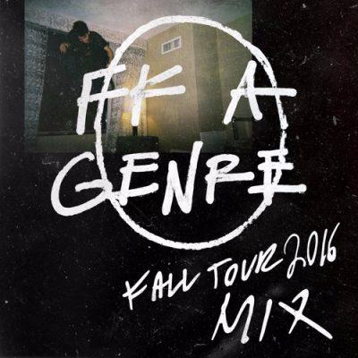 Mija FK A Genre Fall Tour Mix 2016