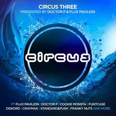 Circus 3, Doctor p, Flux Pavilion, Circ