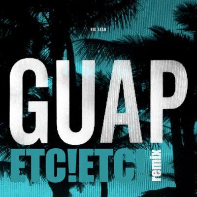 Big Sean - Guap (ETC!ETC! Vocal Bootleg Mix)