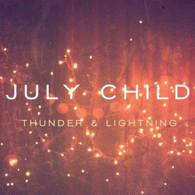 July Child - Thunder & Lightning
