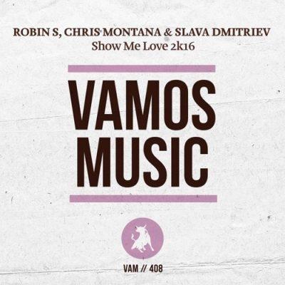 Robin S, Chris Montana & Slava Dmitriev - Show Me Love 2k16 (Slava Dmitriev Remix)
