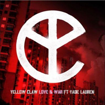 Yellow Claw - Love & War (feat. Yade Lauren)