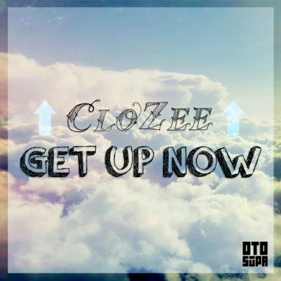 CloZee 'Get Up Now'