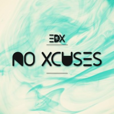 EDX No Xcuses presented by thatDROP