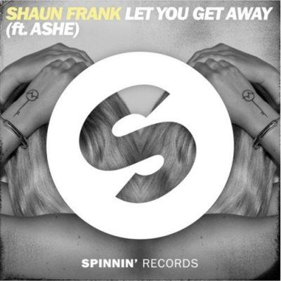 Shaun Frank - Let You Get Away Ft. AsheShaun Frank - Let You Get Away Ft. Ashe