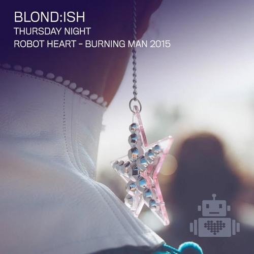 Blondish - Robot Heart - Burning Man 2015