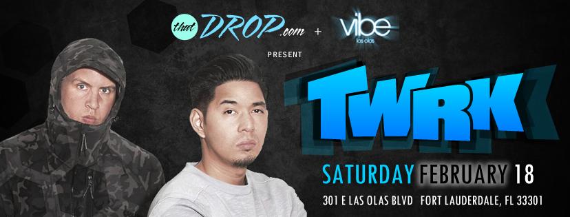 thatDROP & Vibe Las Olas Presents TWRK