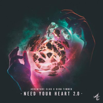 Adventure Club x Dion Timmer - Need Your Heart 2.0