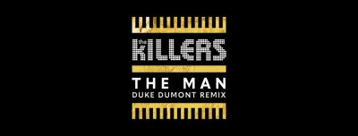 The Killers - The Man (Duke Dumont Remix)