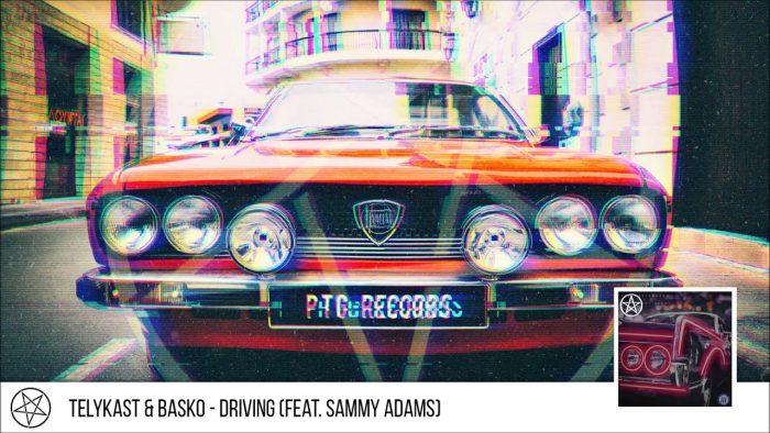 TELYKast & Basko - Driving (feat. Sammy Adams)